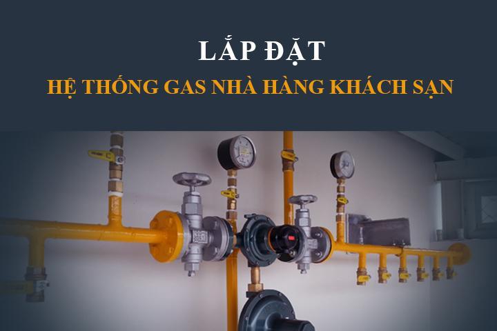 Lắp đặt hệ thống gas công nghiệp cho nhà hàng