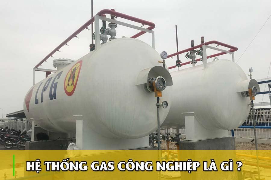Hệ thống gas công nghiệp là gì