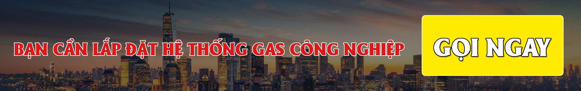 Liên hệ tư vấn lắp đặt hệ thống gas công nghiệp